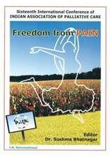 Bhatnagar, S:  Freedom from Pain (Sixteenth International Co