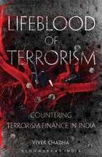 Lifeblood of Terrorism: Countering Terrorism Finance in India