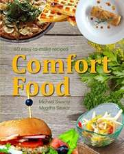 Comfort Food 80 Easy to Make Recipes