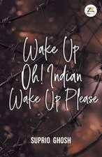 WAKE UP OH! INDIAN WAKE UP PLEASE