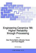 Engineering Ceramics '96: Higher Reliability through Processing