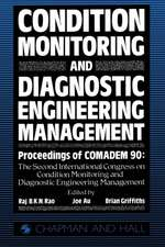 Condition Monitoring and Diagnostic Engineering Management: Proceeding of COMADEM 90: The Second International Congress on Condition Monitoring and Diagnostic Engineering Management Brunel University 16–18 July 1990
