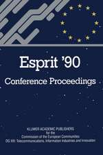 ESPRIT '90: Proceedings of the Annual ESPRIT Conference Brussels, November 12–15, 1990
