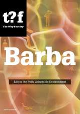 Barba:  Life in the Fully Adaptable Environment