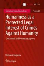 Humanness as a Protected Legal Interest of Crimes against Humanity: Conceptual and Normative Aspects