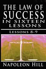 The Law of Success, Volume VIII & IX: Self Control & Habit of Doing More Than Paid for by Napoleon Hill