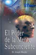 El Poder de La Mente Subconsciente ( the Power of the Subconscious Mind ):  The Autobiography of Nikola Tesla