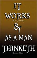 It Works by R.H. Jarrett and as a Man Thinketh by James Allen:  Hebrew / English (Hebrew Edition)