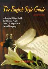 The English Style Guide:  A Practical Writers' Guide for Chinese People Who Use English as a Second Language