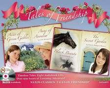Tales of Friendship:  Anne of Green Gables; Anne of Avonlea; Black Beauty; The Secret Garden