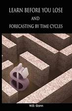 Learn Before You Lose and Forecasting by Time Cycles:  A Review of the Stock Market with Rules and Methods for Selecting Stocks
