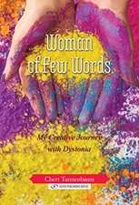 Woman of Few Words: My Creative Journey with Dystonia