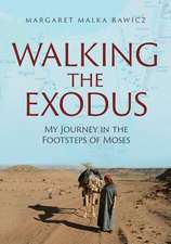 Walking the Exodus: My Journey in the Footsteps of Moses