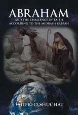 Abraham and the Challenge of Faith According to the Midrash Rabbah
