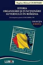 Istoria Organizarii Si Functionarii Guvernului in Romania