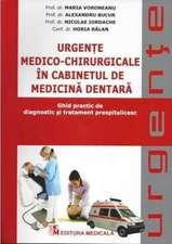 Urgenţe medico-chirurgicale în cabinetul de medicină dentară: Ghid practic de diagnostic şi tratament prespitalicesc