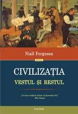 Civilizaţia. Vestul şi Restul (ediţia 2017)