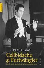 Celibidache si Furtwangler: Marele conflict postbelic de la Filarmonica din Berlin