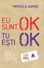 Eu sunt OK. Tu eşti OK