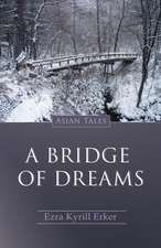 Bridge Of Dreams, A: Asian Tales