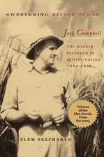 Sweetening Bitter Sugar:  The Booker Reformer in British Guiana 1934-1966