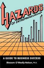 Hazards of Entrepreneurship:  A Guide to Business Success
