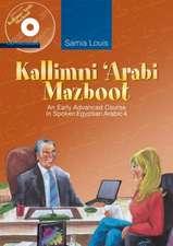Kallimni Arabi Mazboot:  An Early Advanced Course in Spoken Egyptian Arabic 4