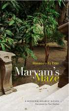 Maryam's Maze: A Modern Arabic Novel from Egypt