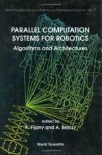 Parallel Computation Systems For Robotics: Algorithms And Architectures