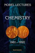 Nobel Lectures In Chemistry, Vol 6 (1981-1990)
