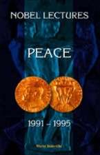 Nobel Lectures In Peace, Vol 6 (1991-1995)