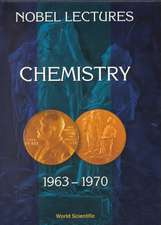 Nobel Lectures in Chemistry, Vol 4 (1963-1970)
