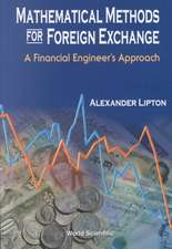Mathematical Methods for Foreign Exchange:  A Financial Engineer's Approach