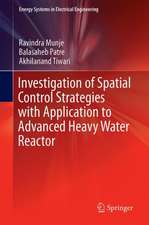 Investigation of Spatial Control Strategies with Application to Advanced Heavy Water Reactor