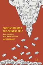 Confucianism and the Chinese Self: Re-examining Max Weber's China