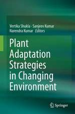 Plant Adaptation Strategies in Changing Environment