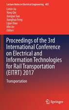 Proceedings of the 3rd International Conference on Electrical and Information Technologies for Rail Transportation (EITRT) 2017: Transportation
