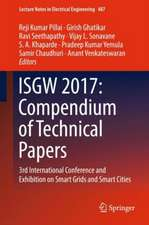 ISGW 2017: Compendium of Technical Papers: 3rd International Conference and Exhibition on Smart Grids and Smart Cities