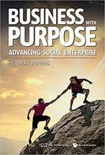 Business with Purpose: Growing Social Enterprise Ventures