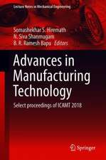 Advances in Manufacturing Technology: Select Proceedings of ICAMT 2018