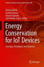 Energy Conservation for IoT Devices : Concepts, Paradigms and Solutions