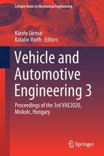 Vehicle and Automotive Engineering 3: Proceedings of the 3rd VAE2020, Miskolc, Hungary