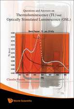 Questions And Answers On Thermoluminescence (TL) And Optically Stimulated Luminescence (OSL)