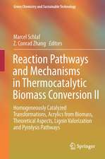 Reaction Pathways and Mechanisms in Thermocatalytic Biomass Conversion II: Homogeneously Catalyzed Transformations, Acrylics from Biomass, Theoretical Aspects, Lignin Valorization and Pyrolysis Pathways