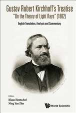 Gustav Robert Kirchhoff's Treatise On The Theory Of Light Rays (1882): English Translation, Analysis And Commentary