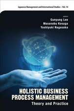 Holistic Business Process Management: Theory and Pratice
