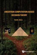 Uncertain Computation-Based Decision Theory