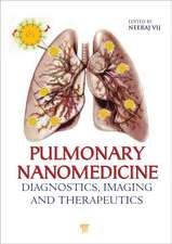 Pulmonary Nanomedicine:  Diagnostics, Imaging, and Therapeutics