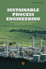 Sustainable Process Engineering:  Concepts, Strategies, Evaluation, and Implementation