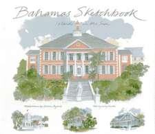 Bahamas Sketchbook:  Islands in the Sun